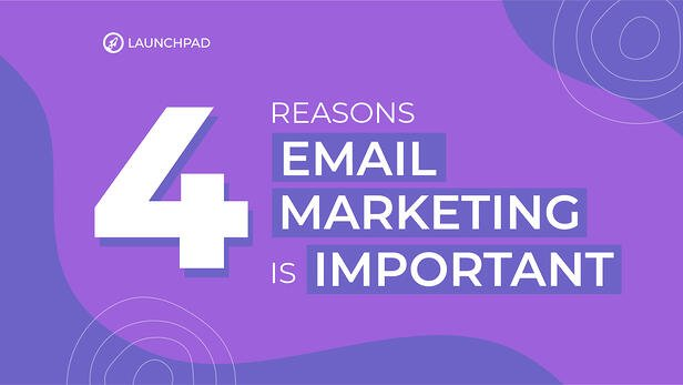 4 reasons email marketing is important