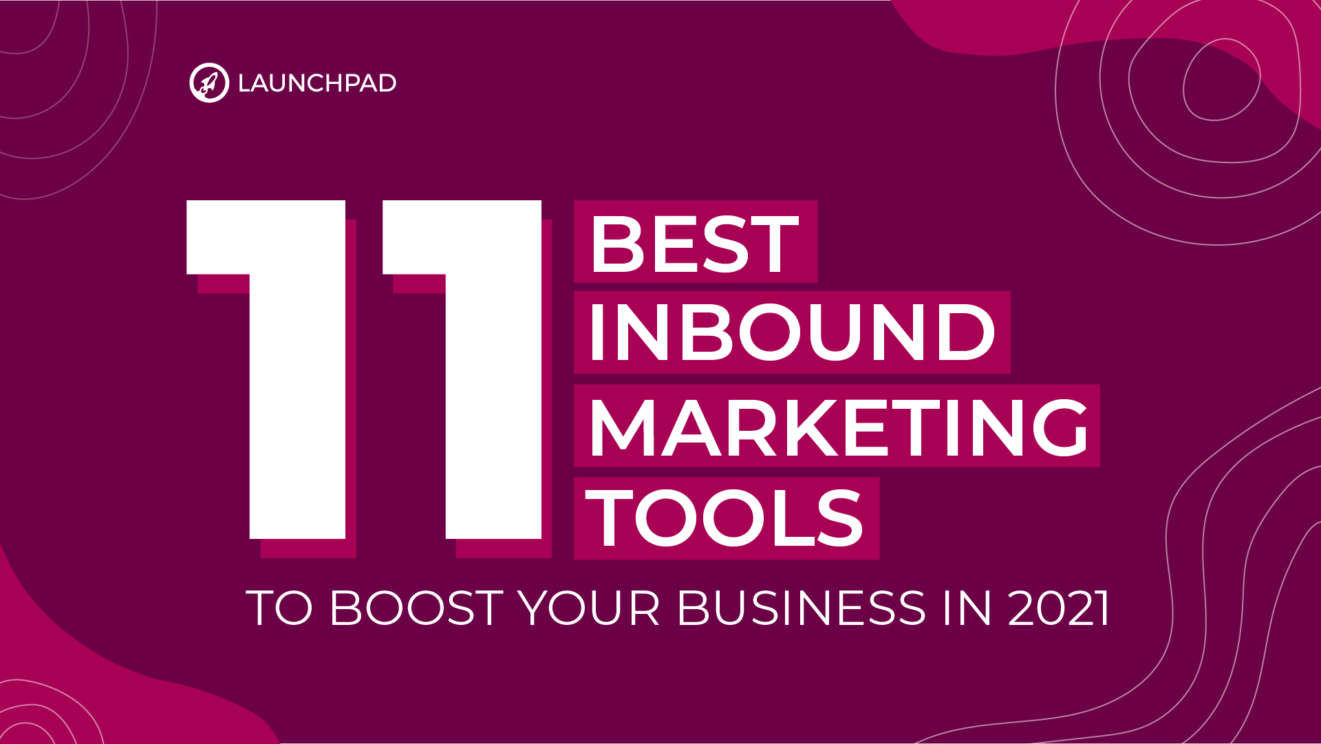 11 Best Inbound Marketing Tools to Boost Your Business in 2021