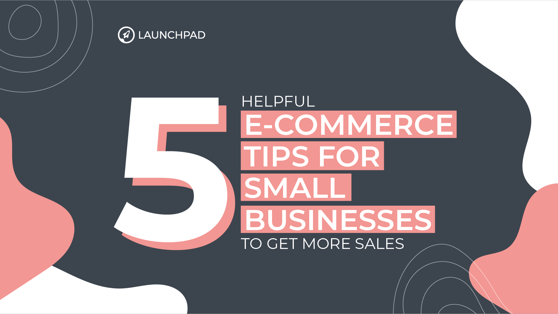 Blog[SM]-5 Helpful e-Commerce Tips for Small Businesses to Get More Sales-02