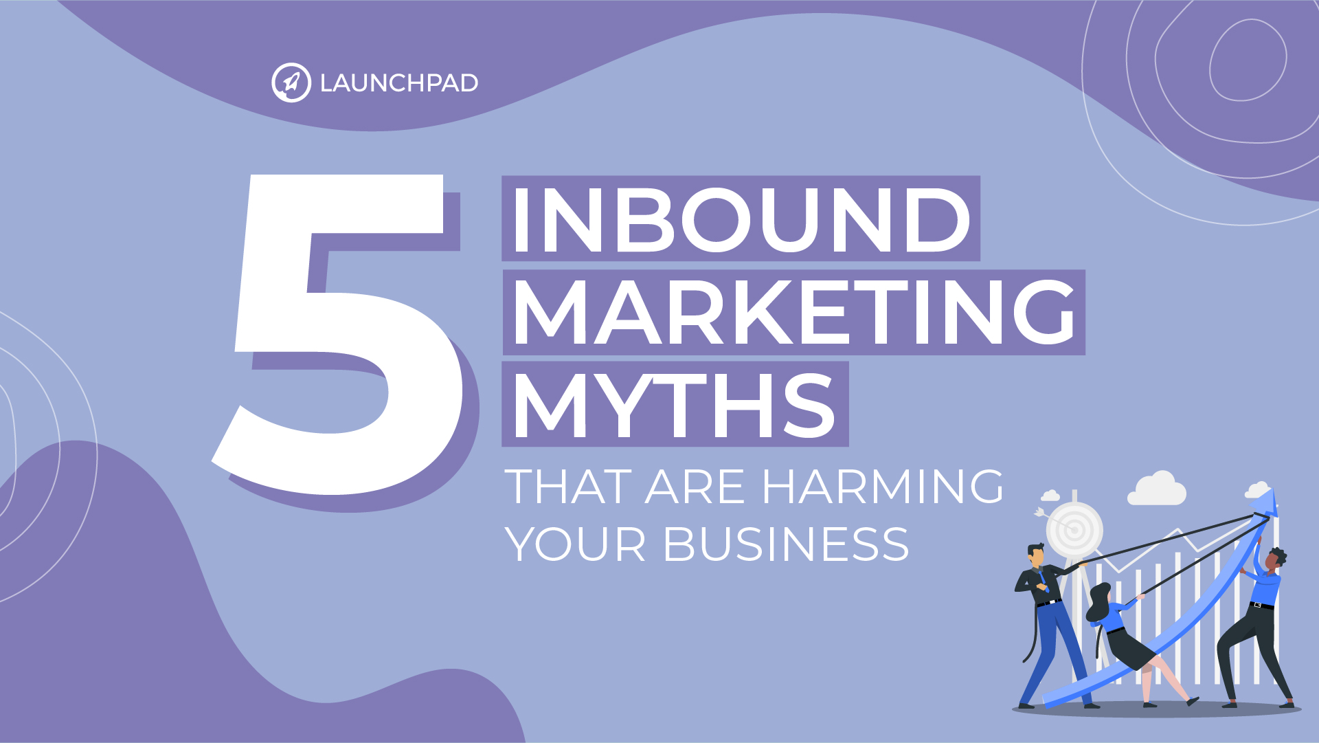 Blog[SM]-5 Inbound Marketing Myths That Are Harming Your Business-02