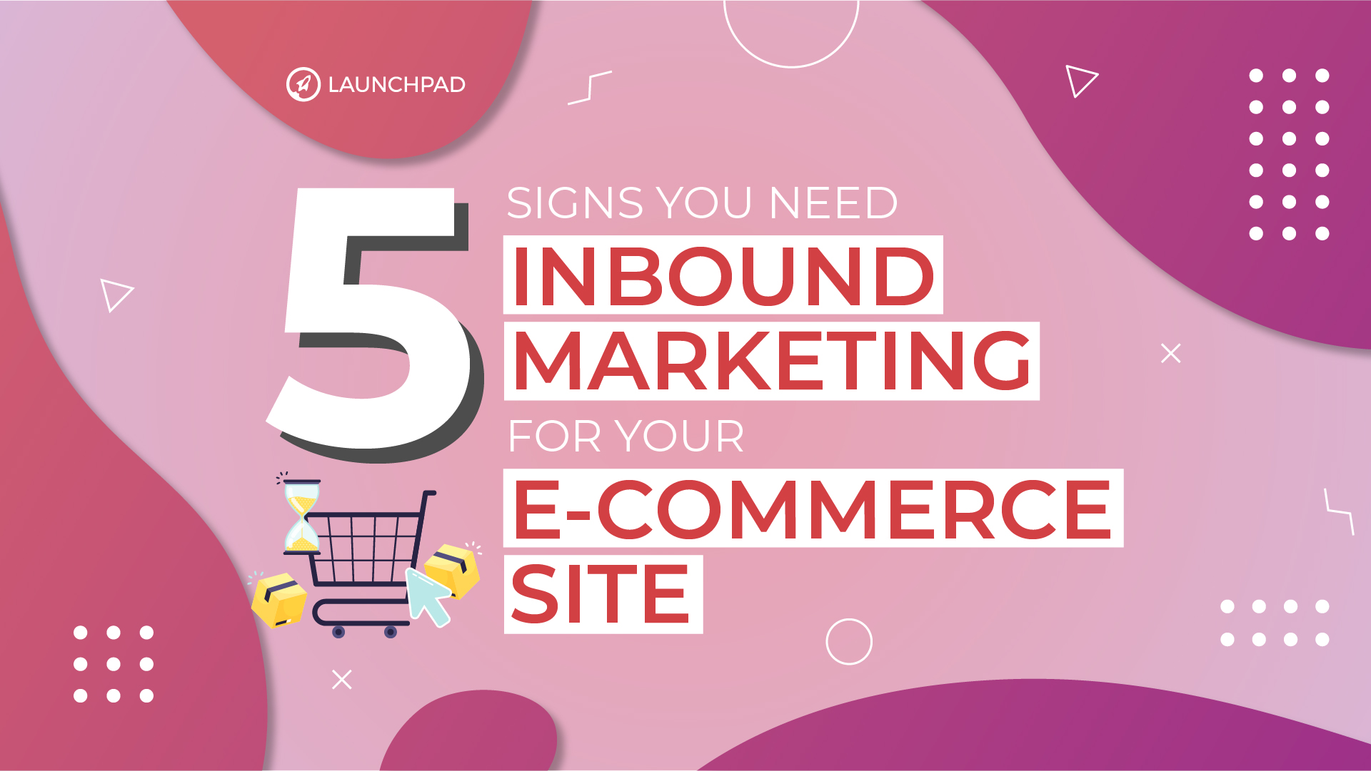 Blog[SM]-5 Signs You Need Inbound Marketing for Your e-Commerce Site-02