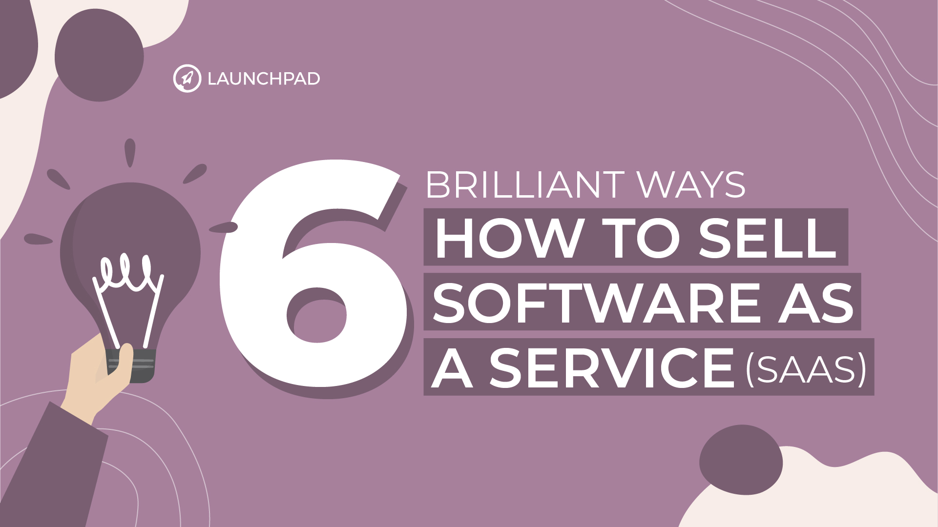 Blog[SM]-6 Brilliant Ways How to Sell Software as a Service (SaaS)-02