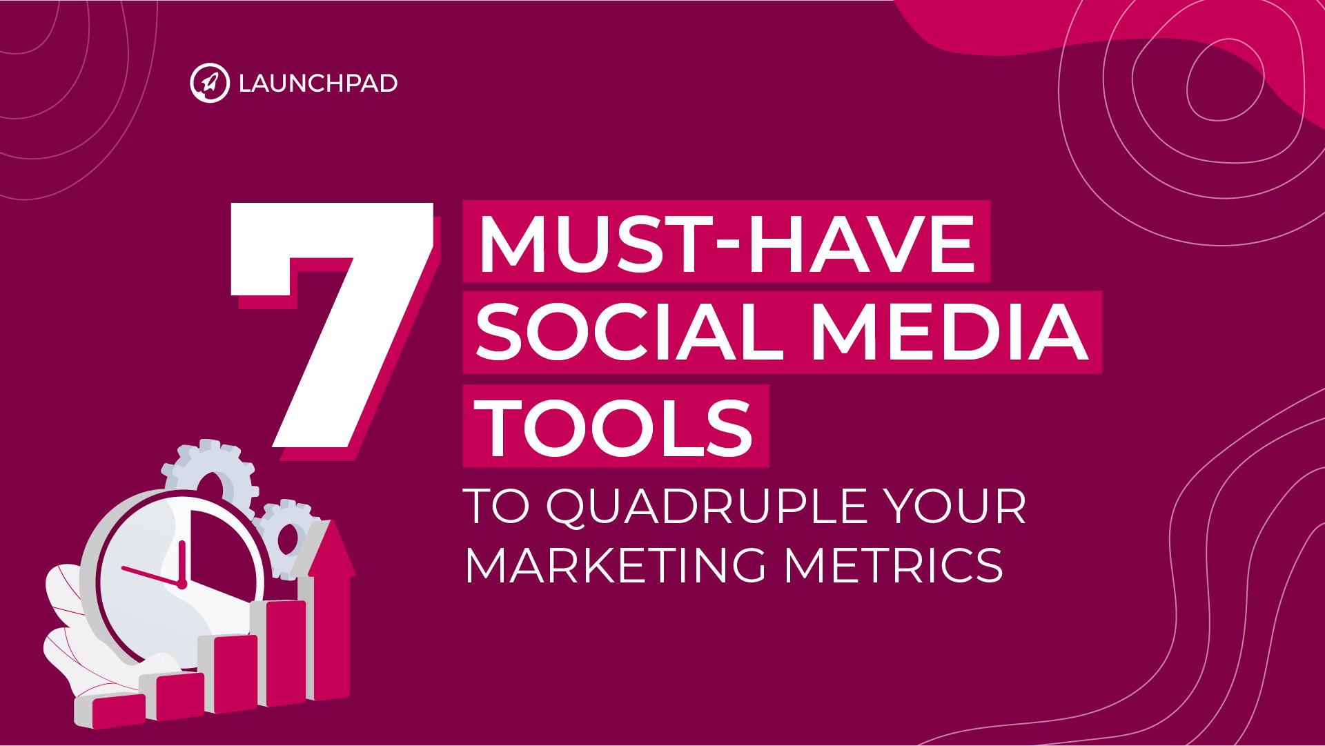 Blog[SM]-7 Must-Have Social Media Tools to Quadruple Your Marketing Metrics-02
