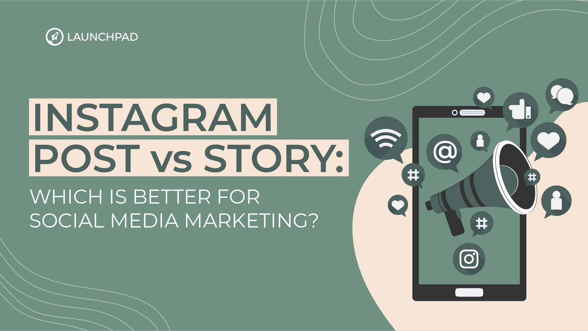 Blog[SM]-Instagram Post vs Stories- Which is Better for Social Media Marketing -01