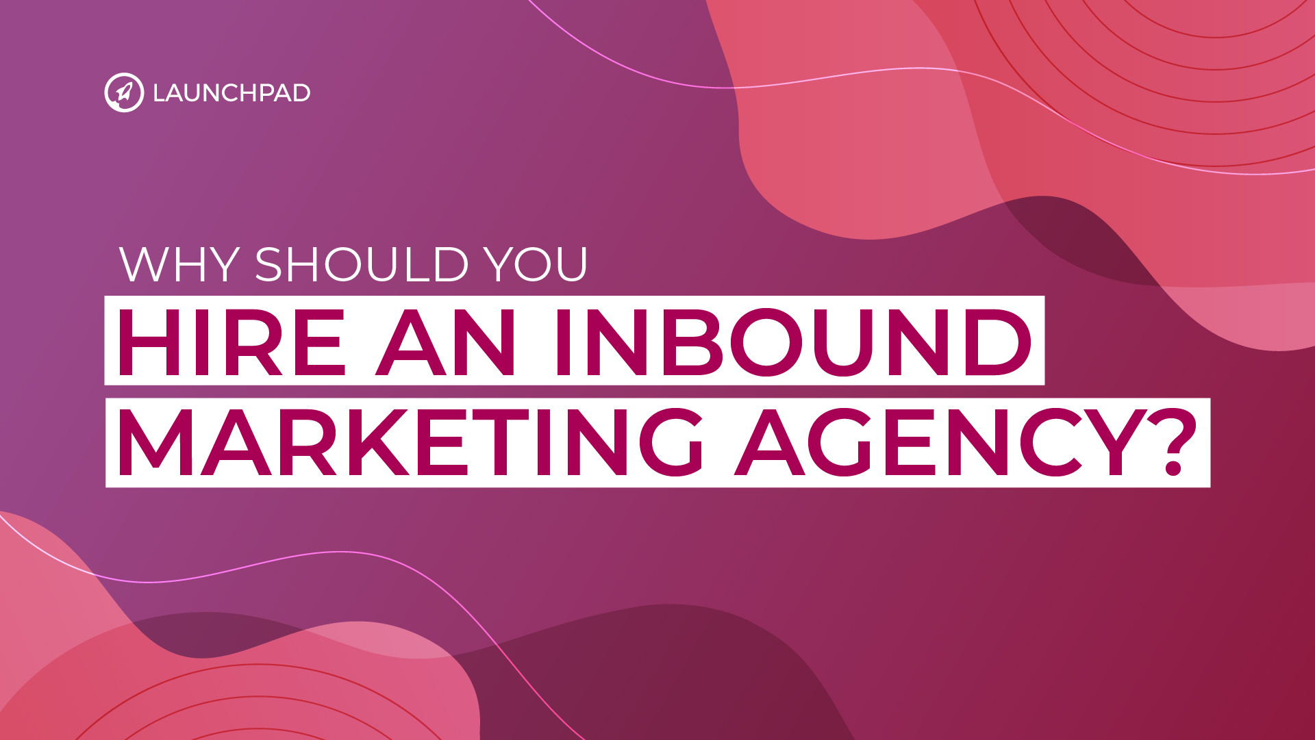 Blog[SM]-Why Should You Hire an Inbound Marketing Agency_-02