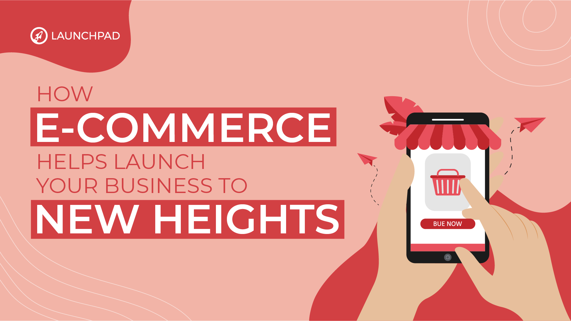 How e-Commerce Helps Launch Your Business to New Heights