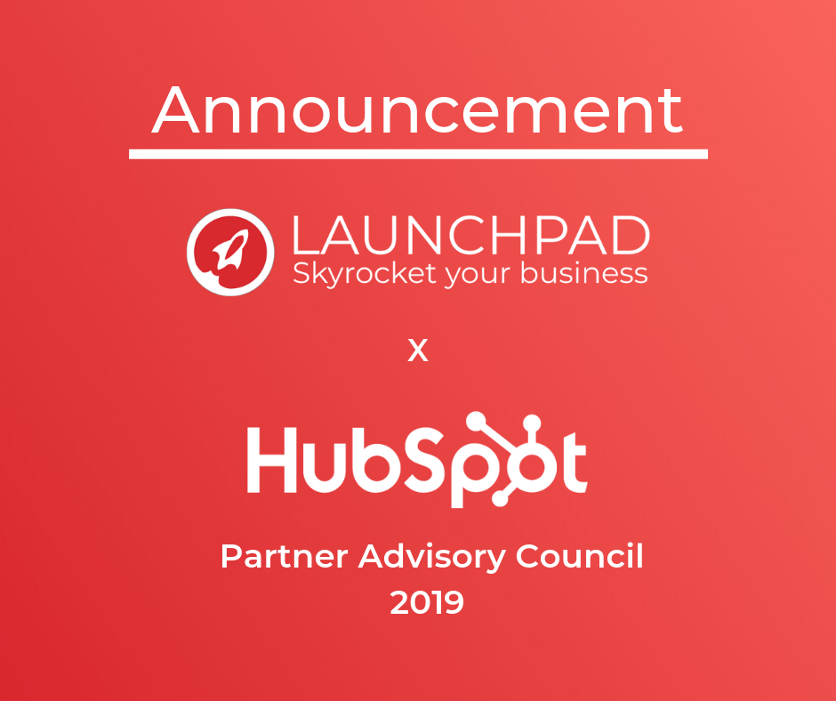 Launchpad is one of the members of HubSpot's 2019 Partner Advisory Council (PAC)