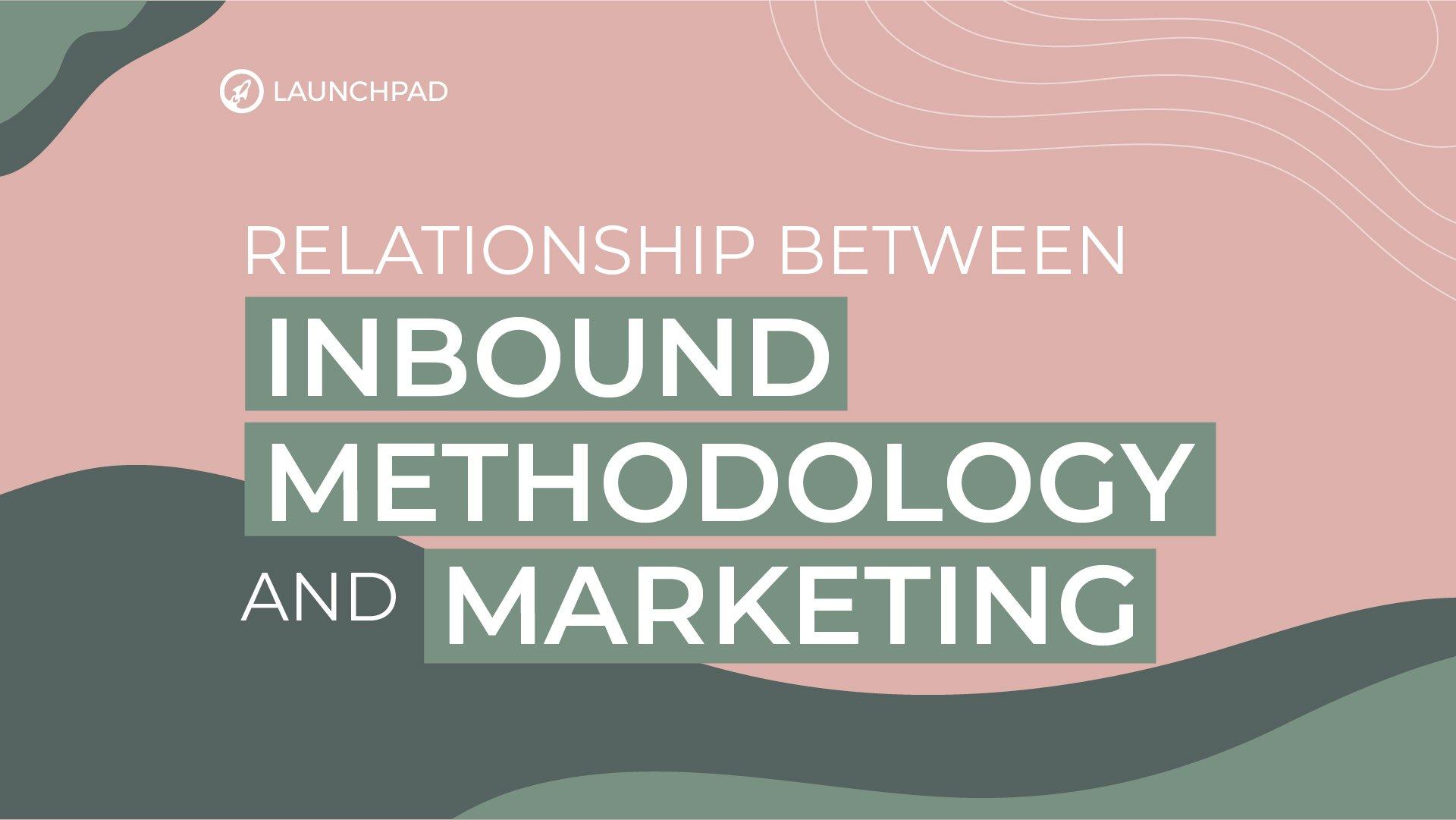 Relationship between Inbound Methodology and Marketing