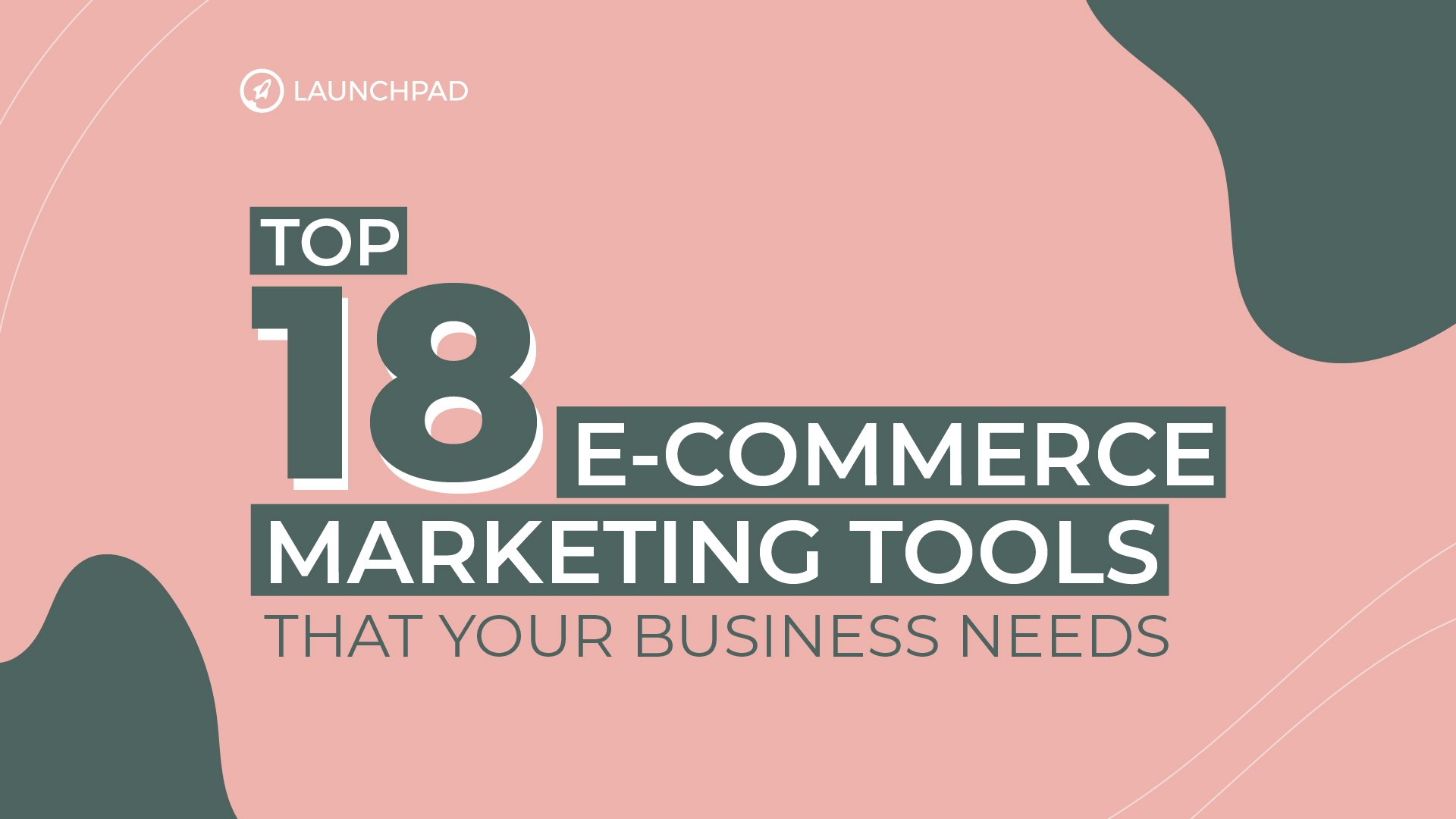 Top 18 e-Commerce Marketing Tools Every Business Needs