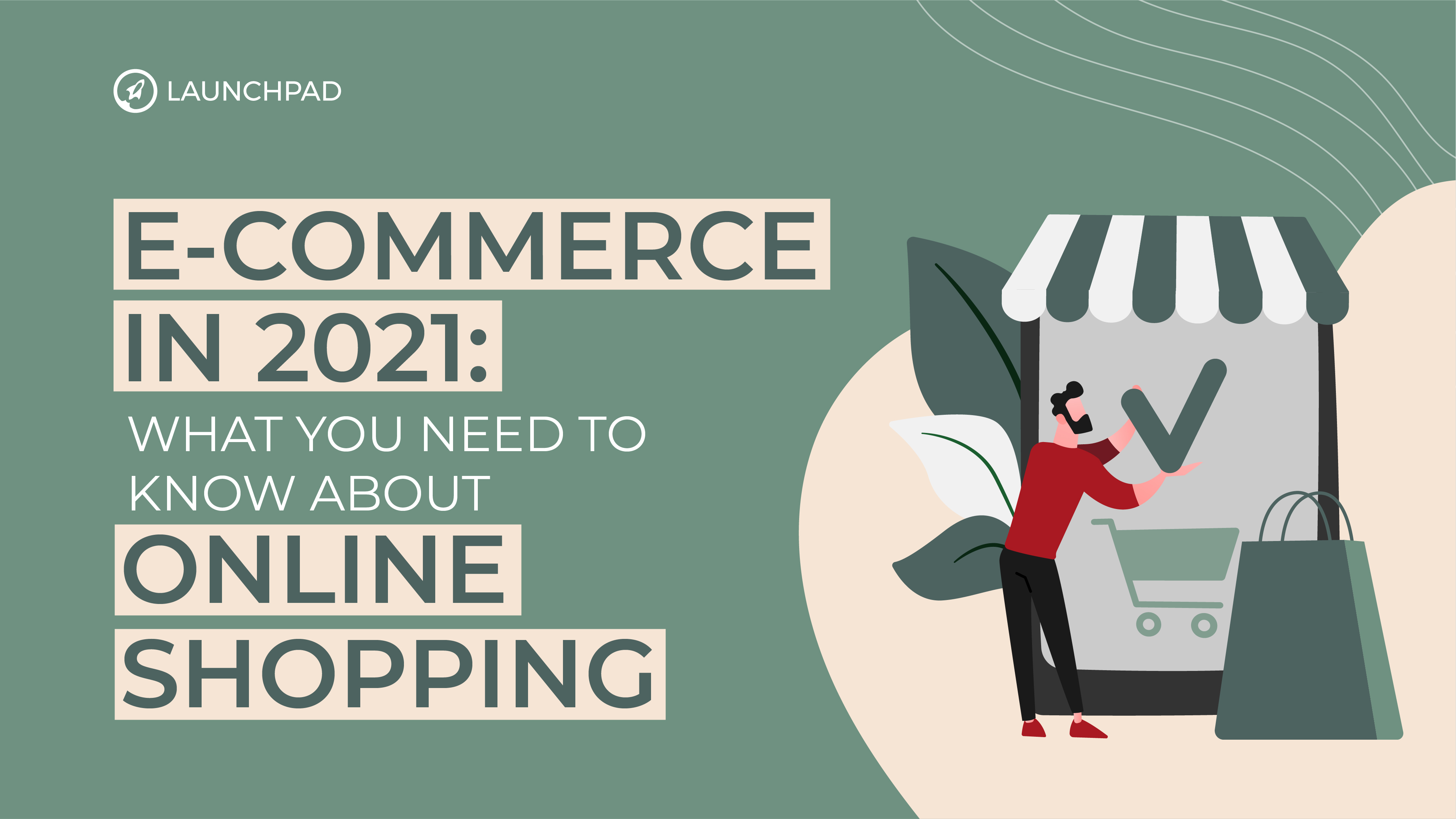 e-Commerce in 2021- What You Need to Know About Online Shopping This Year